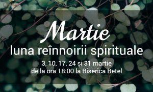 MARTIE - luna reînnoirii spirituale @ Biserica Betel -