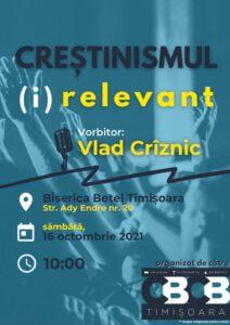 Creștinismul (i)relevant, cu Vlad Crîznic | Comunitatea Bisericilor Creștine Baptiste Timișoara